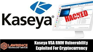 Kaseya VSA RMM Vulnerability Exploited For Cryptocurrency Mining Attack... AGAIN!