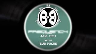 [Drum & Bass] Sub Focus - Acid Test [Throwback Thursday]
