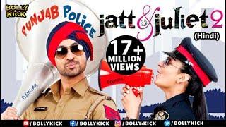Jatt & Juliet 2 Full Movie   Hindi Dubbed Movies 2019 Full Movie   Diljit Dosanjh   Hindi Movies
