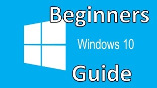 Windows 10 - Beginners Guide Tutorial
