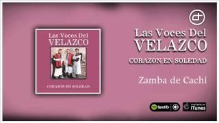 Las Voces del Velazco / Corazón en soledad - Zamba de Cachi