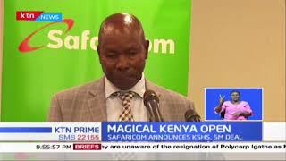 MAGICAL KENYA OPEN: Safaricom announces Sh5 million sponsorship towards the 2020 Kenya Open