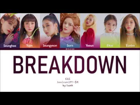 CLC - Breakdown | Han/Rom/PT-BR | Color Coded Lyrics