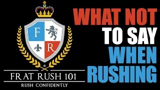 What NOT To Say When Rushing A Fraternity   FratRush101