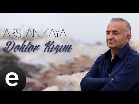 Arslan Kaya - Doktor Kızım - (Official Audio) Sözleri