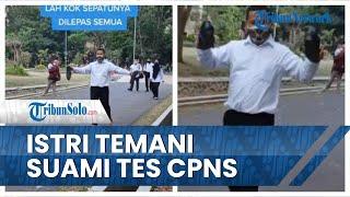 Viral Kisah Istri Temani Suami Tes CPNS di Semarang, Ternyata ada Cerita Haru di Baliknya
