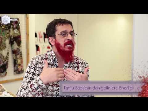 Tanju Babacan`dan Gelinlere Özel Öneriler