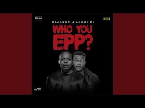 Who You Epp?