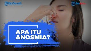 Apa Itu Anosmia? Kenali Penyebabnya