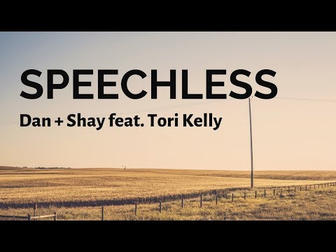 Dan + Shay - Speechless ft. Tori Kelly (Lyrics)