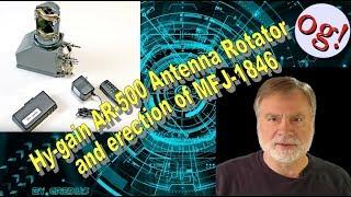 Hy Gain AR 500 Antenna Rotator And Erection Of MFJ 1846 (#160)