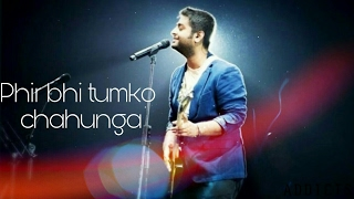 Main Phir Bhi Tumko Chahunga | official Video| Arijit singh|half girlfriend |