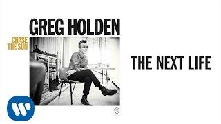 Greg Holden   The Next Life (Audio)