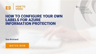 How To Configure your own labels for Azure Information Protection
