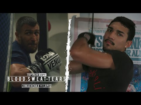Blood Sweat and Tears: Loma vs Lopez Part 2 | FULL EPISODE