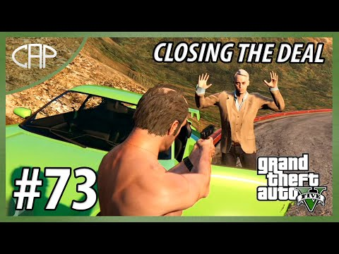 Closing The Deal #73 [ GTA 5 Story Mode ]