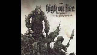High on Fire - Death is This Communion [FULL ALBUM]