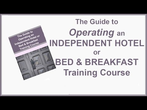 The Guide to Operating an Independent Hotel or Bed & Breakfast ...