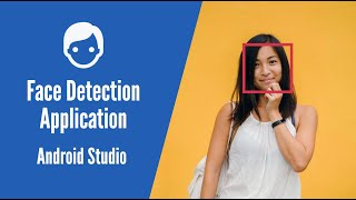 How to Build a Face Detection Application in Android Studio
