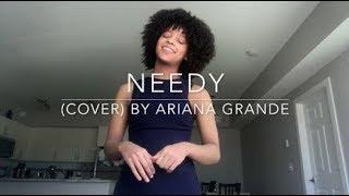 Needy (cover) By Ariana Grande