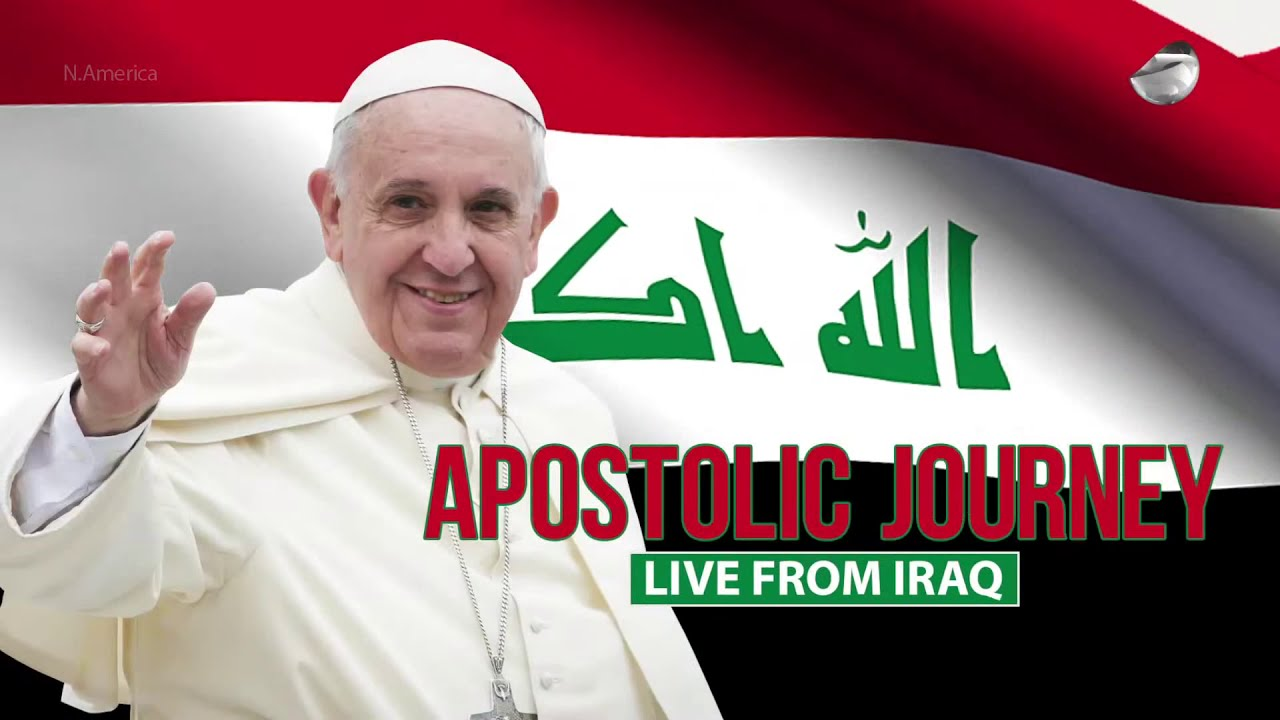Apostolic Journey of Pope Francis 5th March 2021 LIVE from Iraq