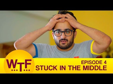 Dice Media   What The Folks   Web Series   S01E04 - Stuck In The Middle