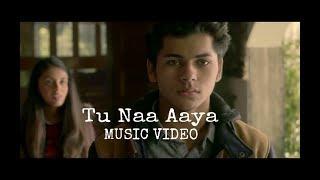 Tu Naa Aaya|Short Music Video