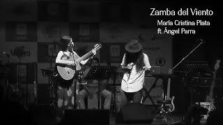Zamba del Viento. Nuevo Video María Cristina Plata ft Ángel Parra de TRES Y YO