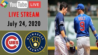 Chicago Cubs Vs Milwaukee Brewers   MLB 2020   LIVE STREAM   July 24, 2020