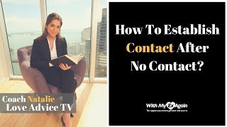 How To Establish Contact After No Contact?