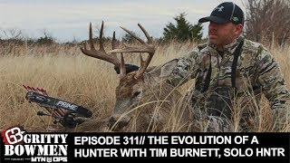 EPISODE 311: The Evolution of a Hunter with Tim Burnett, SOLO HNTR