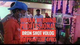 Indian wedding professional dron shot volog DJI phantom 4PRO