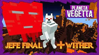 JEFE FINAL + WITHER - PLANETA VEGETTA #62