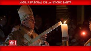 Papa Francisco - Vigilia Pascual en la Noche Santa 2019-04-20