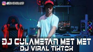 DJ VIRAL TIKTOK !!! DJ CULAMETAN MET MET - RISA CULAMETAN (DJ EVOLUSI Remix)