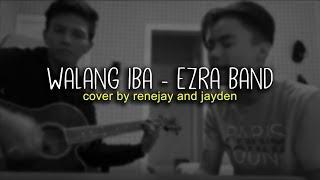 Walang Iba - Ezra Band (Cover by Renejay & Raymond)