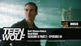 Dead Right - Don't Wanna Dance | Teen Wolf 6x01 Music [High Quality Mp3]