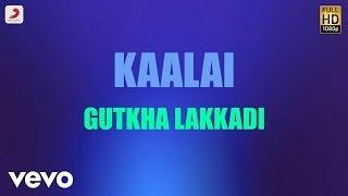 Kaalai - Gutkha Lakkadi Tamil Lyric | STR, Vedika | G.V.