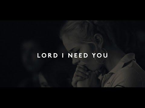 Lord I Need You - Youtube Live Worship