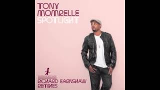 Tony Momrelle   Spotlight (Earnshaw's Spotlight Dub)