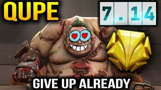 QUPE PUDGE Dota 7.14 Give Up Already!