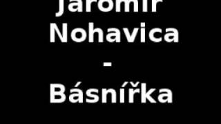 Jaromír Nohavica - Básnířka (originál)