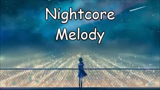 Nightcore   Melody (Lost Frequencies Ft. James Blunt) [Animated Video]