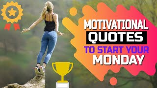 Motivational Quotes To Start Your Monday