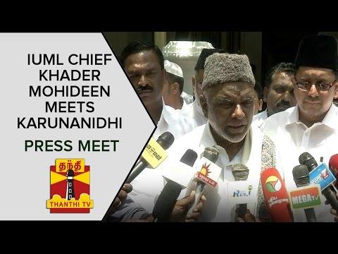 IUML-Chief-Khader-Mohideen-meets-DMK-Chief-Karunanidhi-Press-Meet-Thanthi-TV