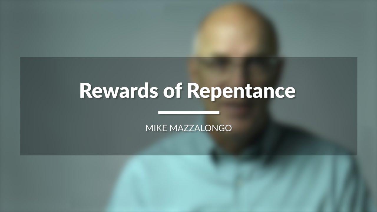 Rewards of Repentance