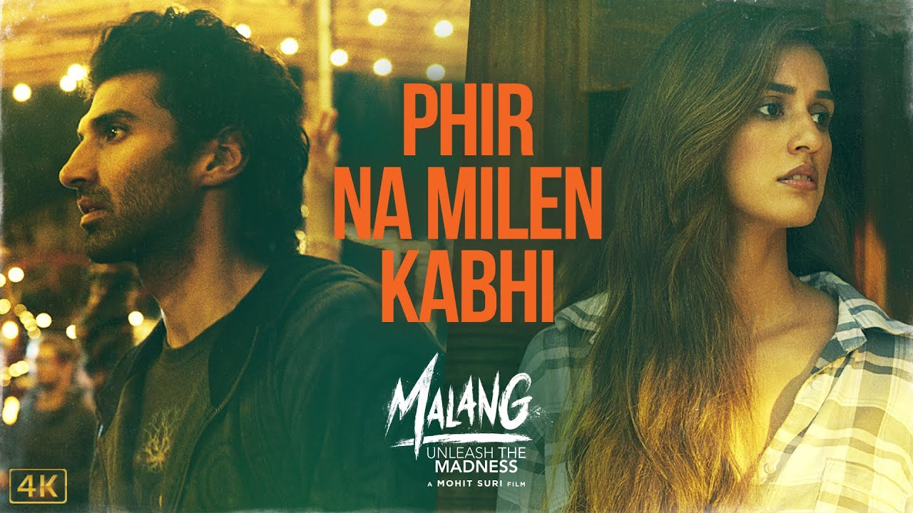 Lyrics of Phir Na Milen Kabhi- MALANG
