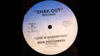 Main Performers - Love Is Guaranteed