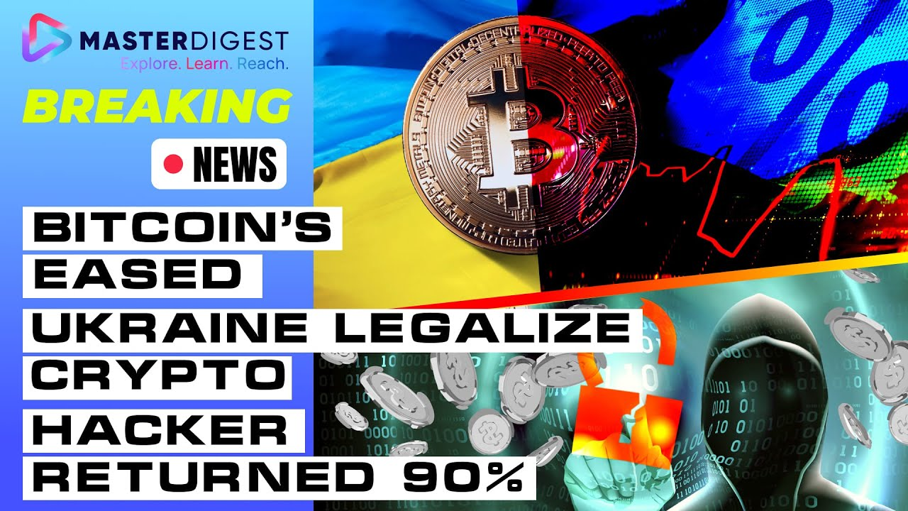 Master Digest News: Bitcoin's relieved|Ukraine legislate crypto|Hacker returned 90%|United States tapering thumbnail
