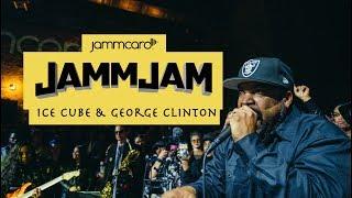 #JammJam | Ice Cube, George Clinton, Parliament Funkadelic, Eddie Griffin, Battlecat, Elmo Lovano